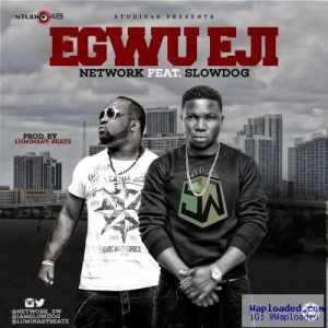 Network - Egwu Eji ft. Slowdog